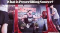 What is Powerlifting Source